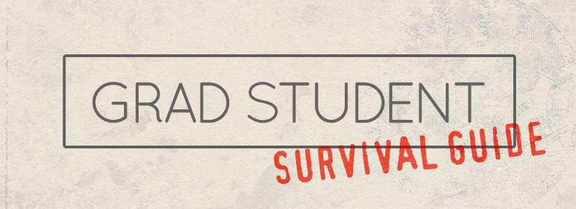 grad student survival guide phd dissertation graduate school editing writing service